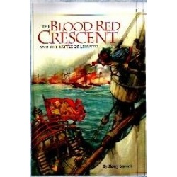 The Blood Red Crescent and the Battle of Lepanto