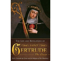 The Life & Revelations of St Gertrude the Great
