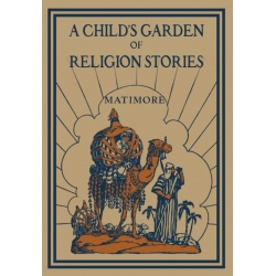 A Child's Garden of Religion Stories